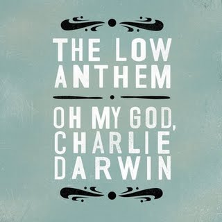[ THE LOW ANTHEM - oh my god, charlie darwin ]