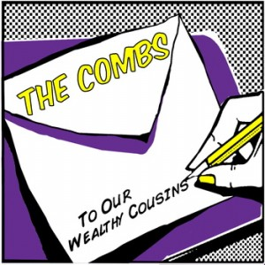 [ the combs - to our wealthy cousins ]